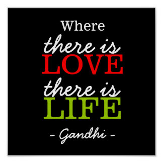 Inspirational Quotes Gandhi:Love Life:Black&White Poster