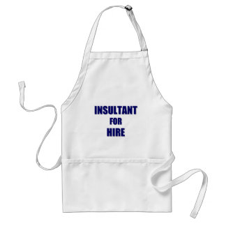 Insultant for Hire Standard Apron