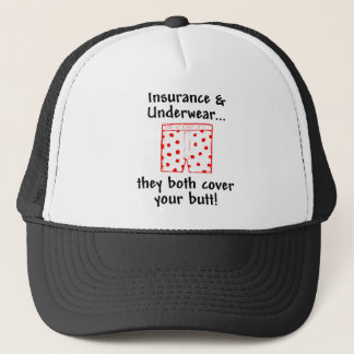Insurance and Underwear - they both cover your but Trucker Hat