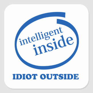Intelligent Inside idiot outside Sticker