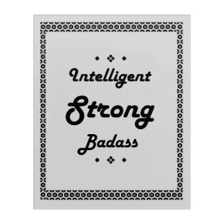 Intelligent Strong Badass motivational Acrylic Wall Art