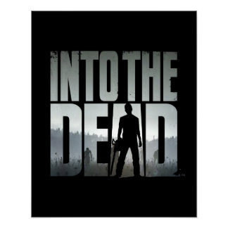 Into the Dead Poster