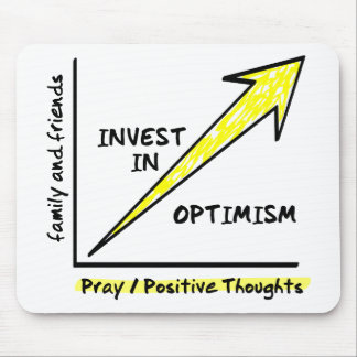 INVEST IN OPTIMISM MOUSE PAD