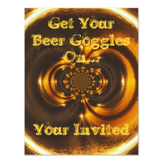"""Invitation-Get Your Beer Goggles On 4.25"""" X 5.5"""" Invitation Card"""
