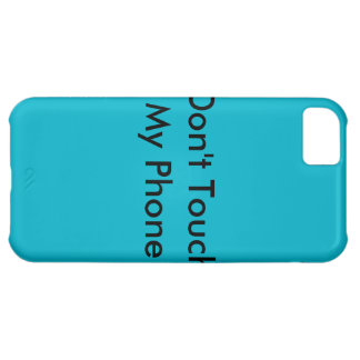 Iphone Case: Don't Touch My Phone iPhone 5C Case