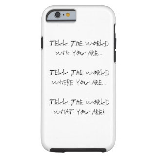 iPhone hard shell case - It's Who You Are! Tough iPhone 6 Case