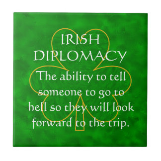 Irish Diplomacy an Irish Blessing Small Square Tile