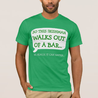 Irish man walks out of bar t-shirt