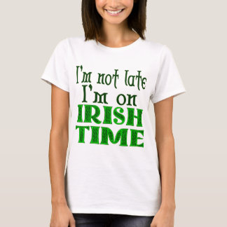 Irish Time Funny Saying T-Shirt