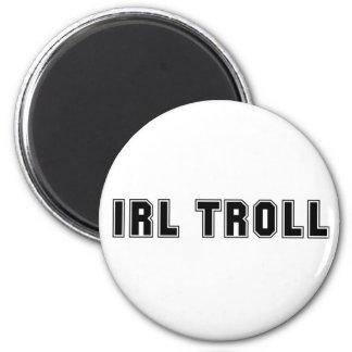 IRL Troll Magnet