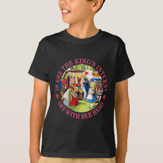 Is She The King's Intern? Off With Her Head! T-Shirt