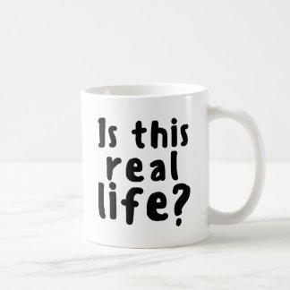 Is this real life? coffee mug