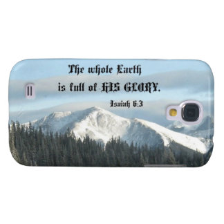 Isaiah 6:3 The whole Earth is full of His glory... Galaxy S4 Case