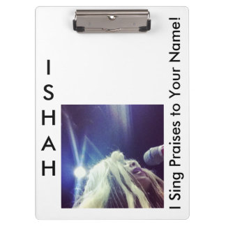 Ishah's I Sing Praises to Your Name Clipboard! Clipboard