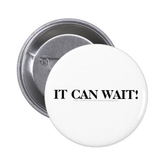 IT CAN WAIT BUTTONS