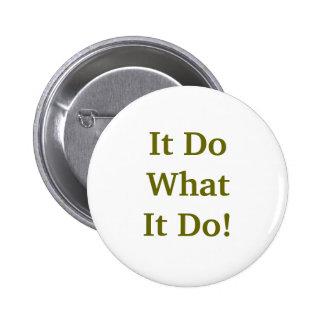 It Do What It Do! Pin