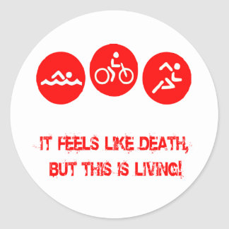 It feels like death - Triathlon Classic Round Sticker