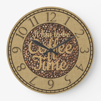 It Has to be Coffee Time Rustic Large Clock