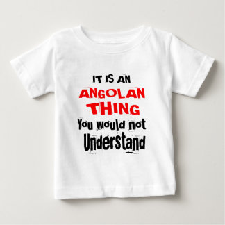 IT IS ANGOLAN THING DESIGNS BABY T-Shirt