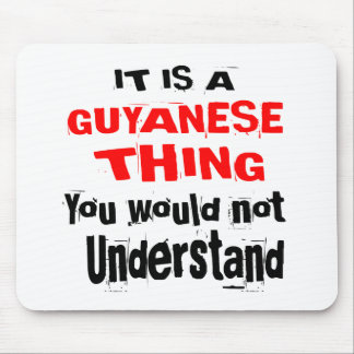 IT IS GUYANESE THING DESIGNS MOUSE PAD