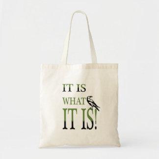 It is what it is  bag