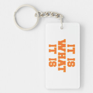 It Is What It Is Orange And Gold Double-Sided Rectangular Acrylic Key Ring
