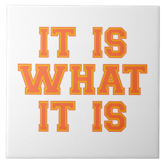 It Is What It Is Orange And Gold Ceramic Tile