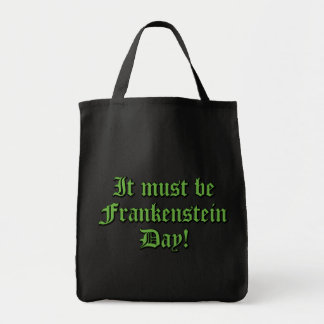 It Must Be Frankenstein Day Tote Bag