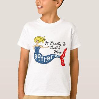 It Really Is Better...Betterton, Maryland Mermaid T-Shirt