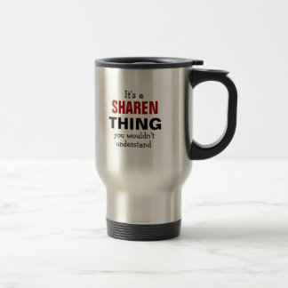 It s a Sharen thing you wouldn t understand Coffee Mug