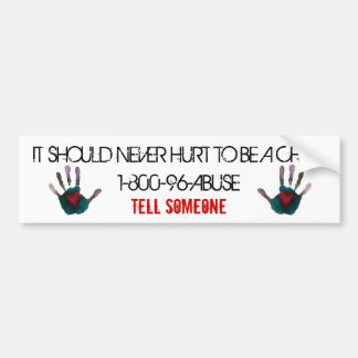 It Should Never Hurt To Be A Child Bumper Sticker