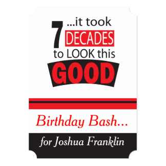 It Took 7 Decade to Look this Good | 70th Birthday 13 Cm X 18 Cm Invitation Card