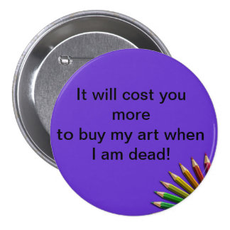 It Will Cost You More To ....Badge. 7.5 Cm Round Badge