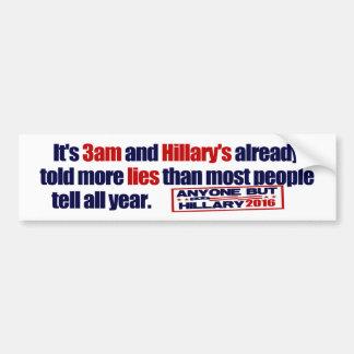 It's 3am and Hillary's Lying! Bumper Sticker