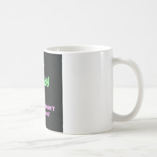 It's a Brandy thing. You wouldn't understand! Coffee Mug