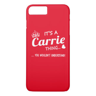 It's a Carrie thing iPhone 7 Plus Case
