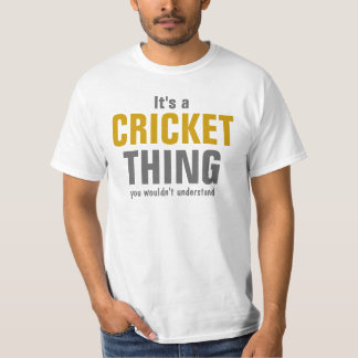 It's a Cricket thing you wouldn't understand T-Shirt