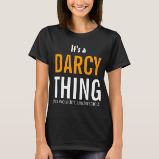 It's a Darcy thing you wouldn't understand T-Shirt
