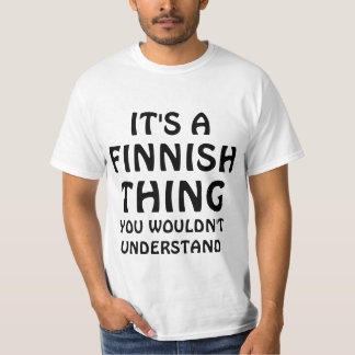 It's a finnish thing t shirt