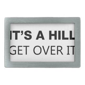 It's A Hill, Get Over It Rectangular Belt Buckle