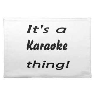 It's a karaoke thing! placemat