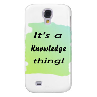 It's a knowledge thing! samsung galaxy s4 cover