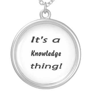 It's a knowledge thing! round pendant necklace
