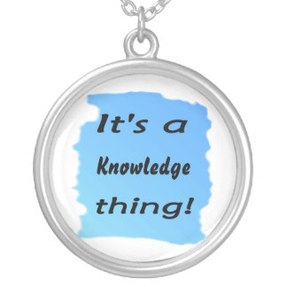 It's a knowledge thing! custom jewelry