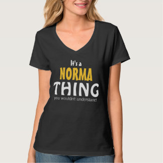 It's a Norma thing you wouldn't understand T-Shirt