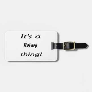 it's a notary thing tag for luggage