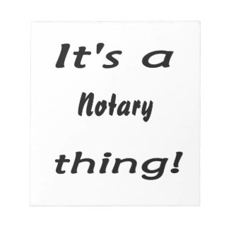 it's a notary thing note pad