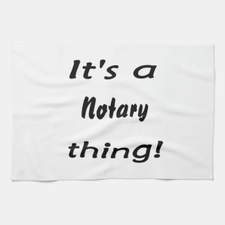 it's a notary thing hand towel