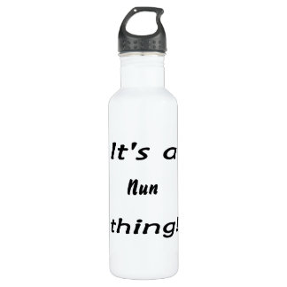 It's a nun thing! 710 ml water bottle