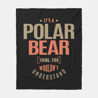 It's a Polar Bear Thing Fleece Blanket